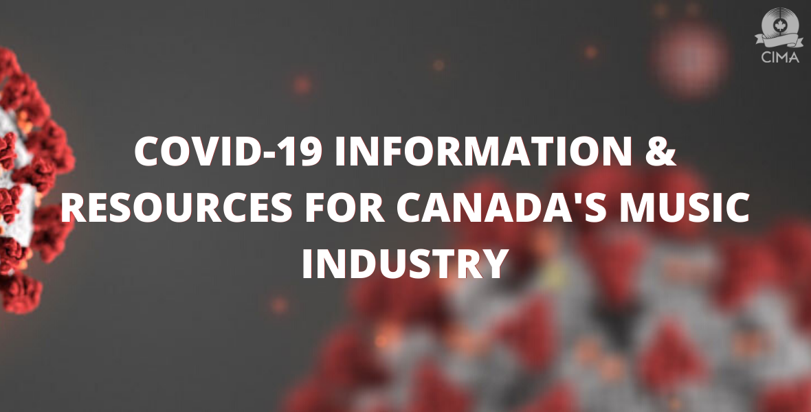 COVID-19 INFORMATION & RESOURCES FOR CANADA'S MUSIC INDUSTRY